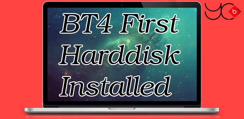 Photo of BT4 First Harddisk Installed