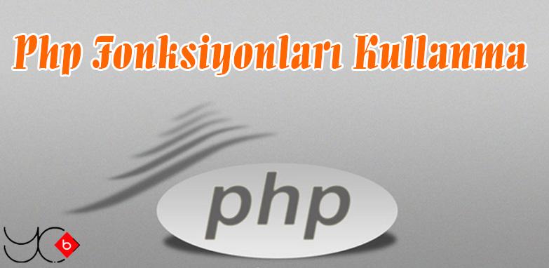 Photo of Php Fonksiyonları Kullanma