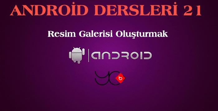 Photo of Android Dersleri 21