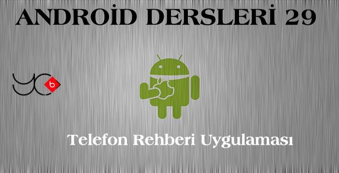 Photo of Android Dersleri 29